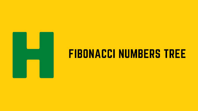 HackerRank Fibonacci Numbers Tree problem solution