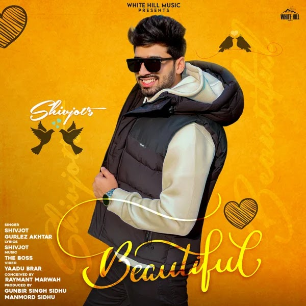 Beautiful by Shivjot and Gurlez Akhtar - Song Mp3 Download