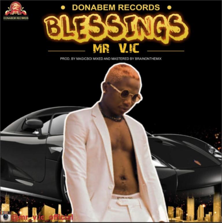 """Mr. V.ic. – """"Blessings"""" #Arewapublisize"""