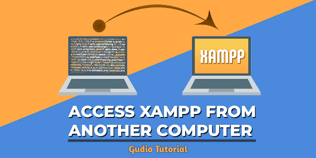 How to Access XAMPP From Another Computer