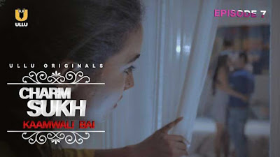 ❤️  Charmsukh Kaamwali Bai ullu Web Series (2019) Cast, Storyline, Wiki/Details and Review