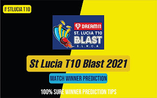 100% sure today match prediction ball by ball St Lucia T10 Blast 2021