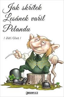 Jak skřítek Lesánek vařil Pelandu (Jiří Glet, nakladatelství KKnihy.cz), čtení pro děti