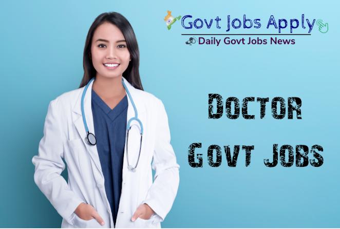 Doctor Latest Govt Jobs