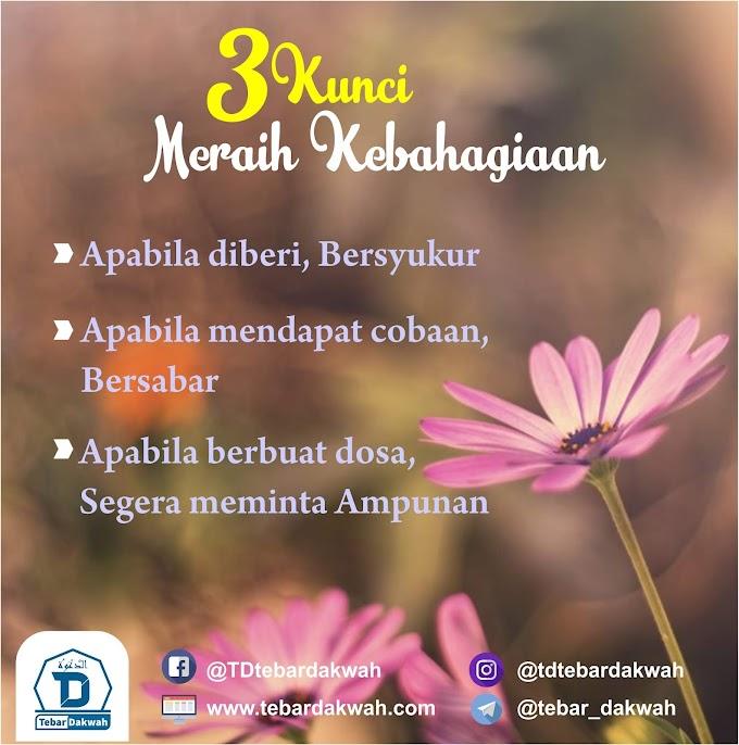 3 KUNCI MERAIH KEBAHAGIAAN