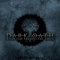 "Dark Oath - ""When Fire Engulfs the Earth"""