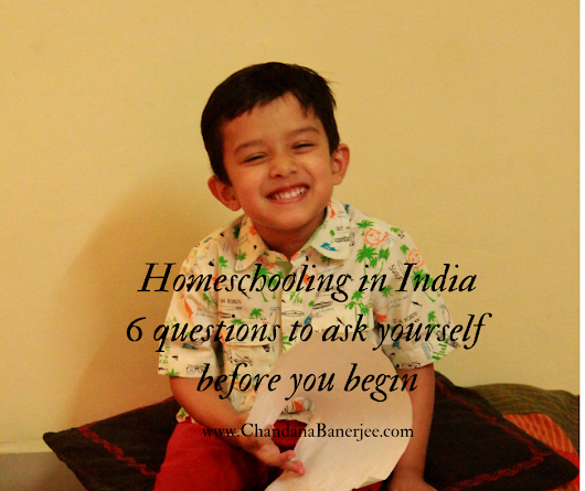 How to begin homeschooling in India – 6 Questions to ask yourself