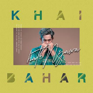 Khai Bahar - HatiNyawa MP3