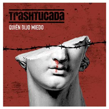 Trashtucada, nuevo disco Quién Dijo Miedo