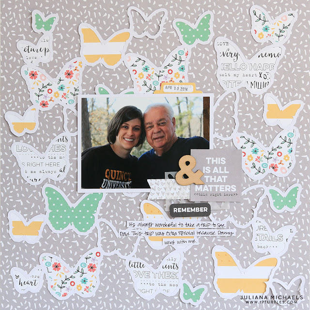 This Is All That Matters Father Daughter Scrapbook Page featuring Butterfly Frenzy Free Digital Cut File by Juliana Michaels