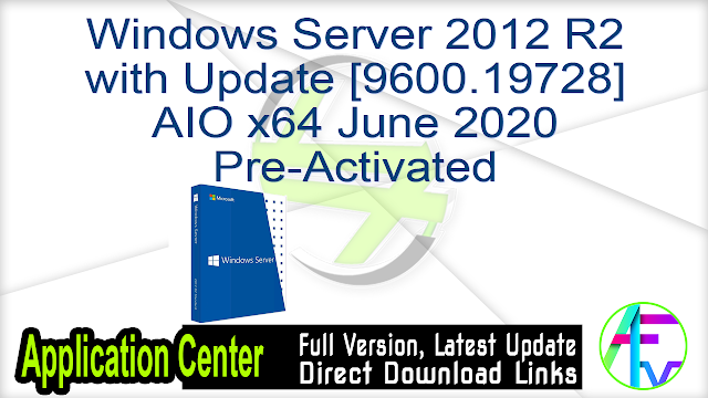 Windows Server 2012 R2 with Update [9600.19728] AIO x64 June 2020 Pre-Activated