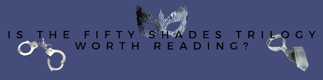 Is the Fifty Shades Trilogy Worth Reading?