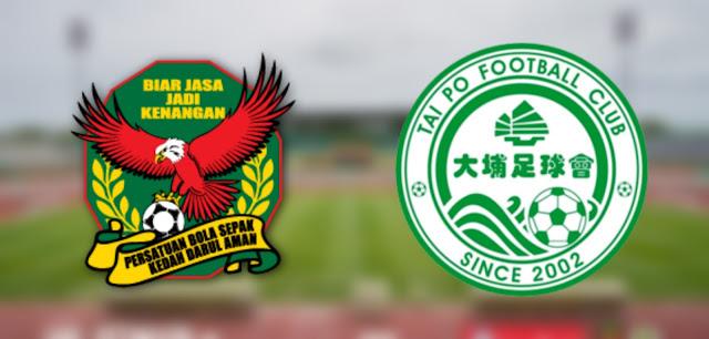 Live Streaming Kedah vs Tai Po FC 21.1.2020 Kelayakan ACL
