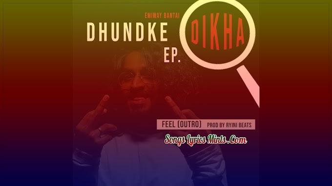 Feel (Outro) Lyrics In Hindi & English – Emiway Bantai | Dhundke Dikha EP | Latest Hindi Rap Song Lyrics 2020