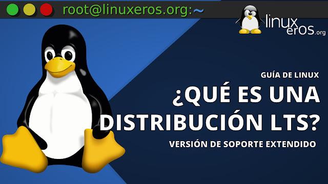 ¿Qué es una Distribución de soporte extendido (LTS)?