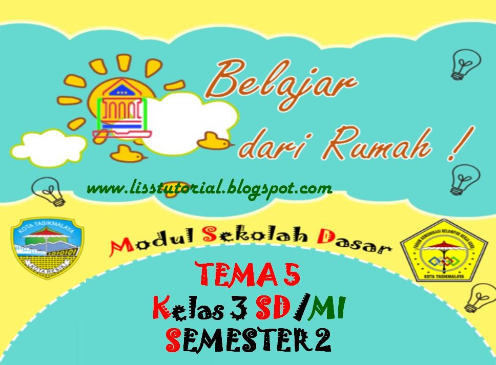 Modul BDR Tema 5 Kelas 3 SD/MI Kurikulum 2013