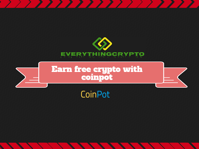 Earn free crypto with coinpot