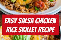 Easy Salsa Chicken Rice Skillet Recipe #salsa #chicken #rice #skillet #salsachicken
