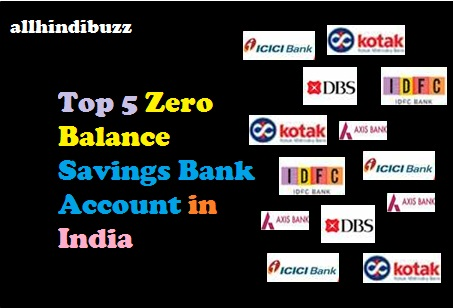 Top 5 Zero Balance Savings Bank Accounts In India All Hindi Buzz