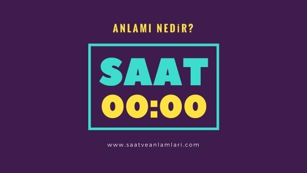 00.00 saat anlamı - Saat 00:00 ne anlama gelir?
