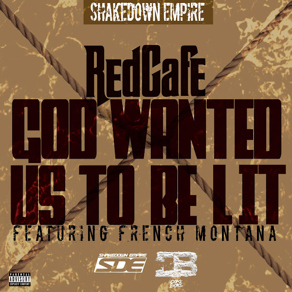 Red Cafe - God Wanted Us to Be Lit (feat. French Montana) - Single Cover