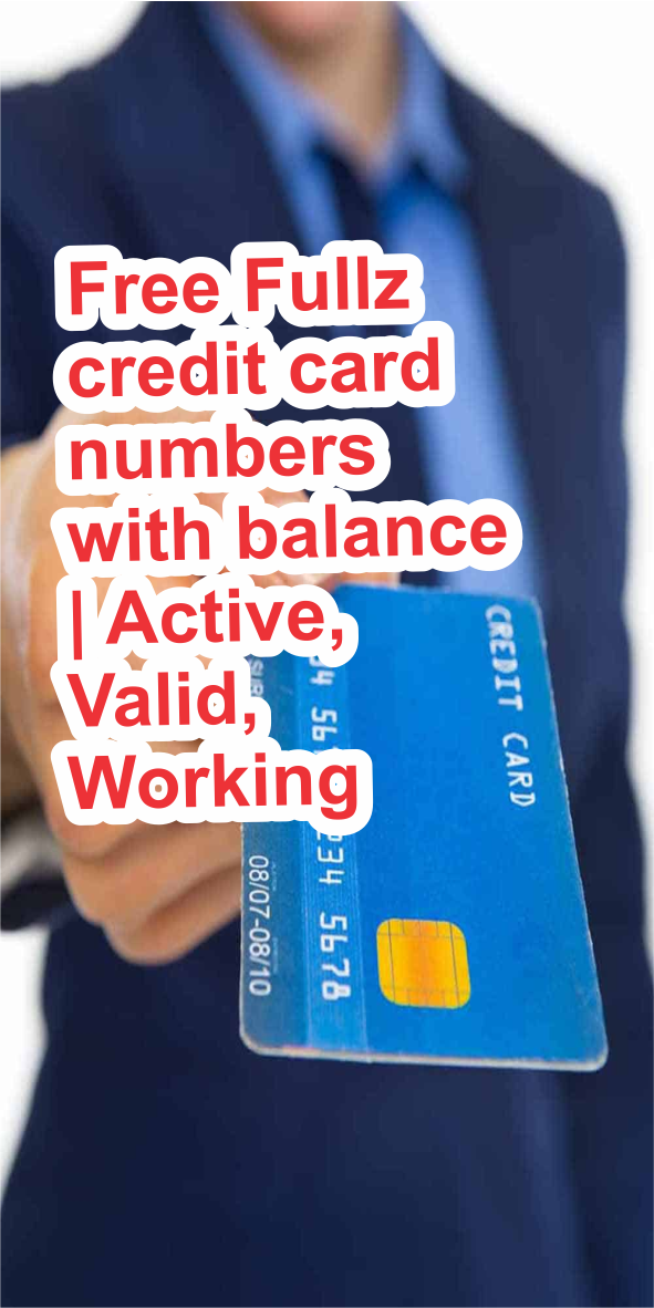 Free Fullz credit card numbers with balance | Active, Valid, Working