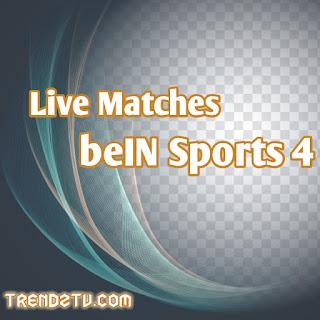 Live Matches beIN Sports 4