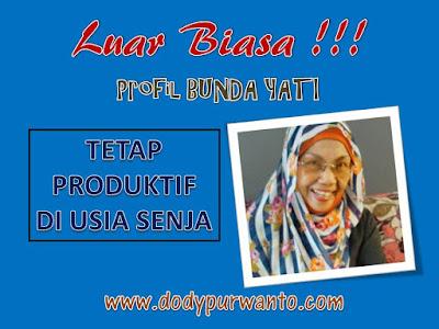 Blogger Bunda Yati - Tetap Produktif Di Usia Senja