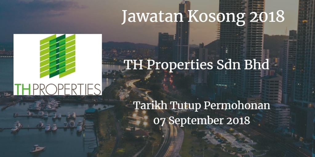 Jawatan Kosong TH Properties Sdn Bhd  07 September 2018