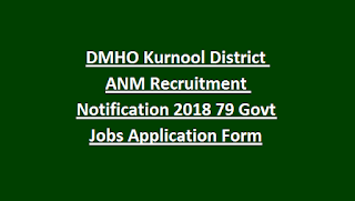 DMHO Kurnool District ANM Recruitment Notification 2018 79 Govt Jobs Application Form