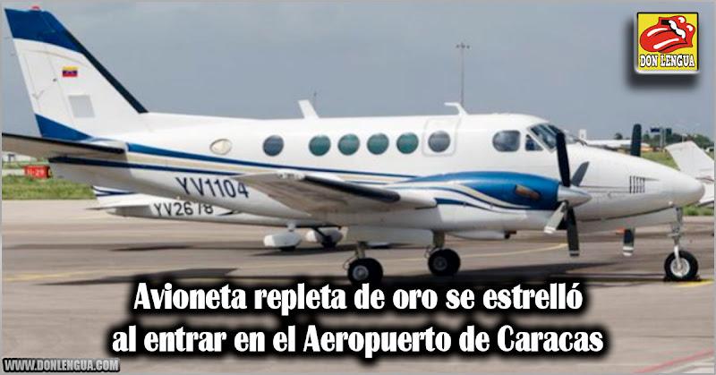 Avioneta repleta de oro se estrelló al entrar en el Aeropuerto de Caracas