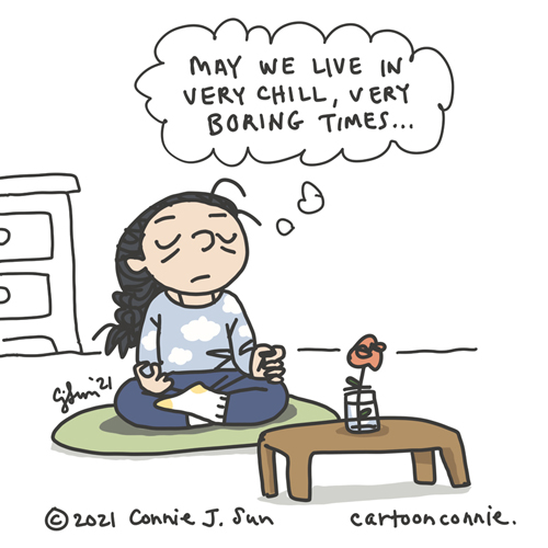 "Sketchbook drawing of person meditating with the mantra ""may we live in very chill, very boring times,"" cartoon by Connie Sun, cartoonconnie"