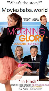 Morning Glory (2010) Dual Audio Hindi Full Movie HDRip 1080p | 720p | 480p | 300Mb | 700Mb | ESUB | {Hindi+English}
