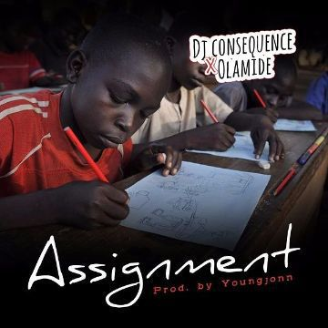 FAST DOWNLOAD: Olamide Ft. Dj Consequence  – ASSIGNMENT (Prod. Young John) [Mp3 Music]