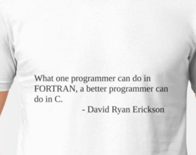 https://www.redbubble.com/people/daemondave/works/34940511-what-one-programmer-can-do-in-fortran-a-better-programmer-can-do-in-c?asc=u&p=t-shirt