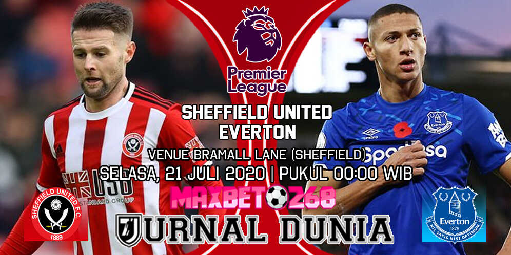 Prediksi Sheffield United vs Everton 21 Juli 2020 Pukul 00:00 WIB