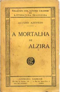 A MORTALHA DE ALZIRA - Aluisio de Azevedo