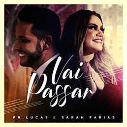Baixar Música Gospel Vai Passar - Pr. Lucas e Sarah Farias Mp3