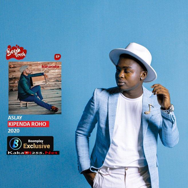 EP: Aslay - Kipenda Roho | Full Download