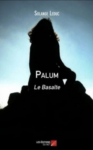 Palum, le Basalte Solange Leduc