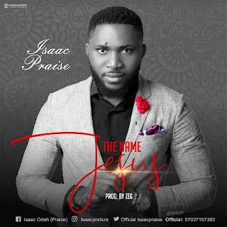 Download | Isaac Praise - The Name Jesus