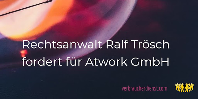 Titel: Rechtsanwalt Ralf Trösch fordert für Atwork GmbH