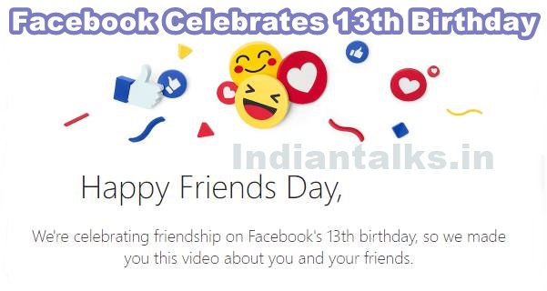 Facebook Celebrates 13th Birthday with Friends Day Video Share
