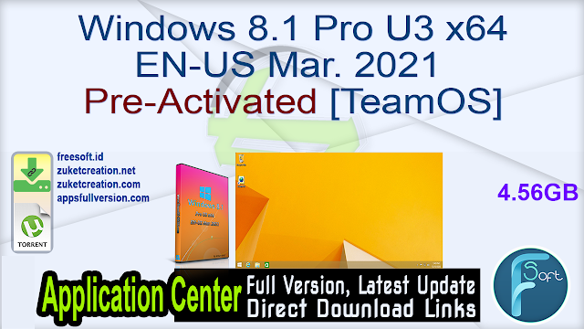 Windows 8.1 Pro U3 x64 EN-US Mar. 2021 Pre-Activated [TeamOS]