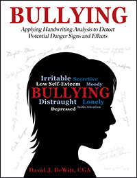 Bullying: Applying Handwriting Analysis to Detect Potential Danger Signs and  Effects