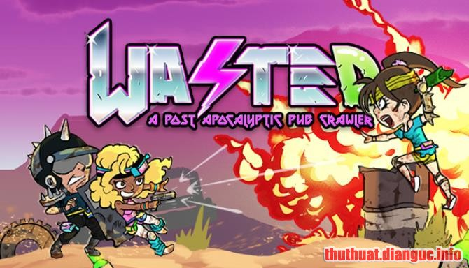 Download Game WASTED Full Crack, Game WASTED, Game WASTED free download, Game WASTED full crack, Tải Game WASTED miễn phí