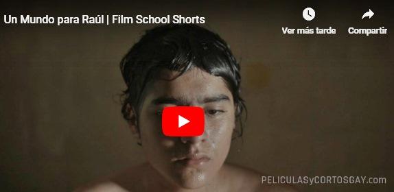 CLIC PARA VER VIDEO Un Mundo Para Raul - CORTO - Mexico - 2013