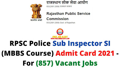 Sarkari Exam: RPSC Police Sub Inspector SI (MBBS Course) Admit Card 2021 - For (857) Vacant Jobs