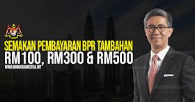 Semakan Pembayaran BPR Tambahan RM500, RM300 & RM100