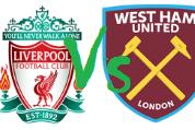 Prediksi Liga Inggris LIVERPOOL vs WEST HAM UNITED